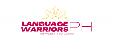 Language Warriors PH, information is our weapon.